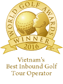 World Golf Awards Winner 2016 - Vietnam's Best Inbound Golf Tour Operator