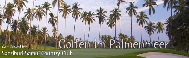 Golfen im Palmenmeer-Thailand ist ein Muss für jeden Golfer
